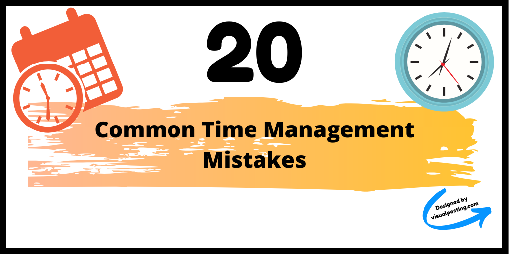 20 common time management mistakes