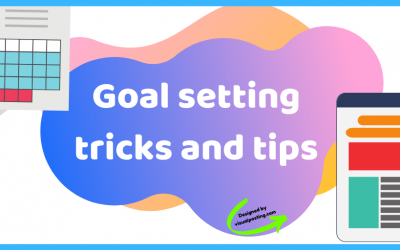 Goal setting tricks and tips