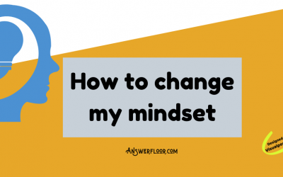How to change my mindset: 8 tips for a positive mindset