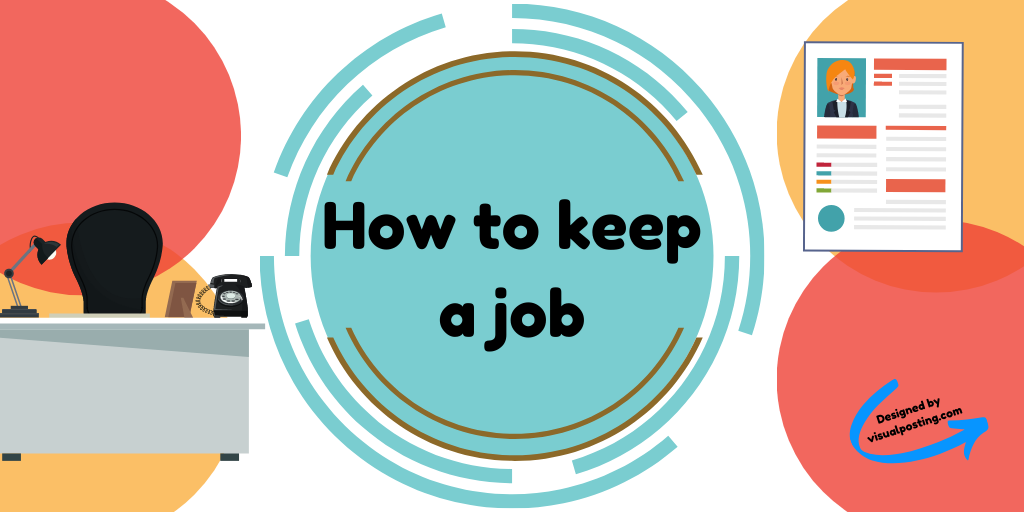 How to keep a job