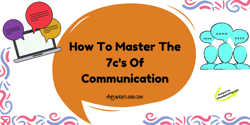 How To Master The 7c's Of Communication
