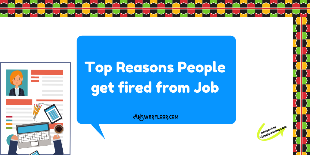 Top Reasons People get fired from Job
