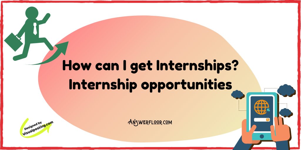 How can I get Internships?