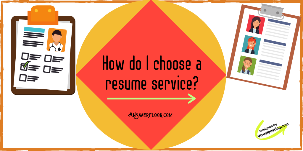 How Do I Choose A Resume Writing Services Answer Floor