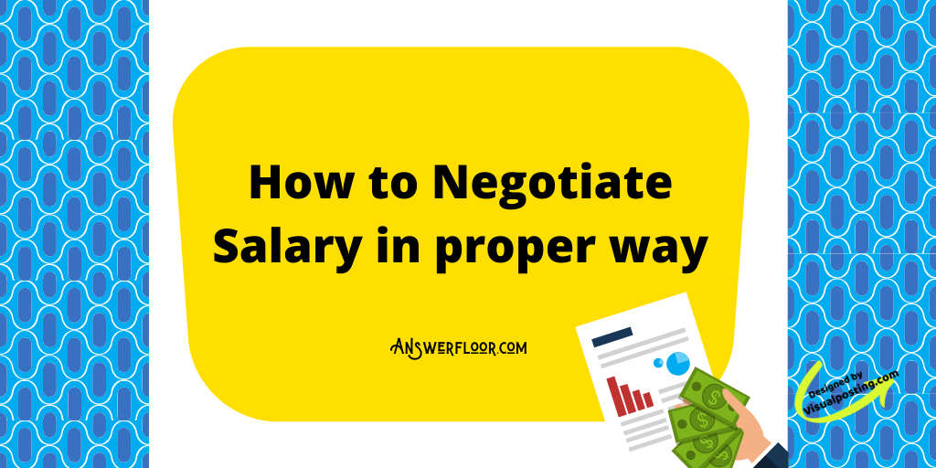How to negotiate salary in proper way