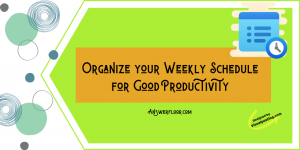 Organize your Weekly Schedule