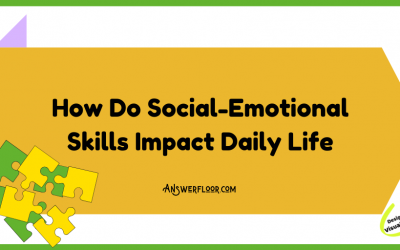 How Do Social-Emotional Skills Impact Daily Life