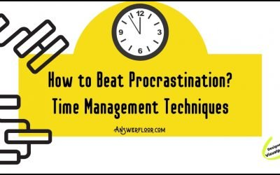 How to Beat Procrastination? Time Management Techniques