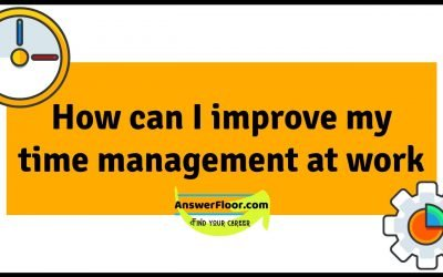 How can I improve my time management at work