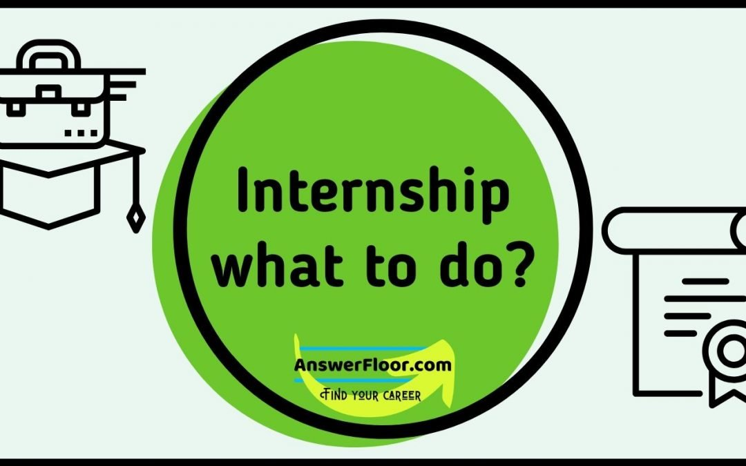 Internship what to do?