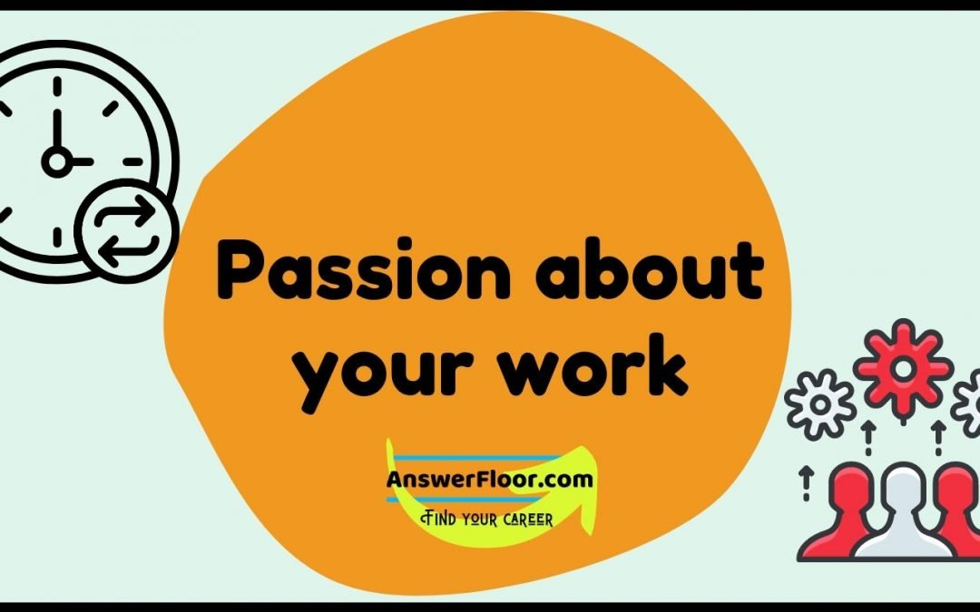 Passion about your work