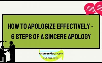 How To Apologize Effectively – 6 Steps of a Sincere Apology